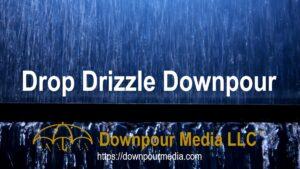 Drip Drizzle Downpour Media LLC